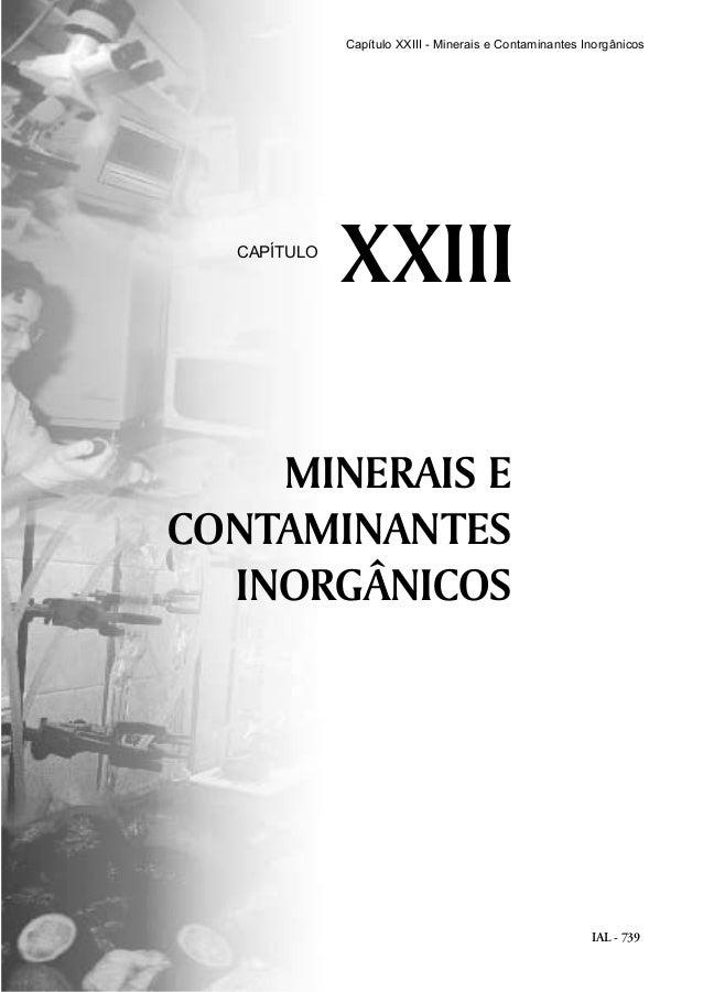 IAL - 739 MINERAIS E CONTAMINANTES INORGÂNICOS XXIIICAPÍTULO Capítulo XXIII - Minerais e Contaminantes Inorgânicos