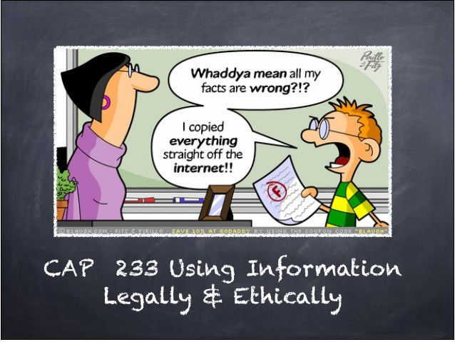CAP 233 Using InformationLegally & Ethically