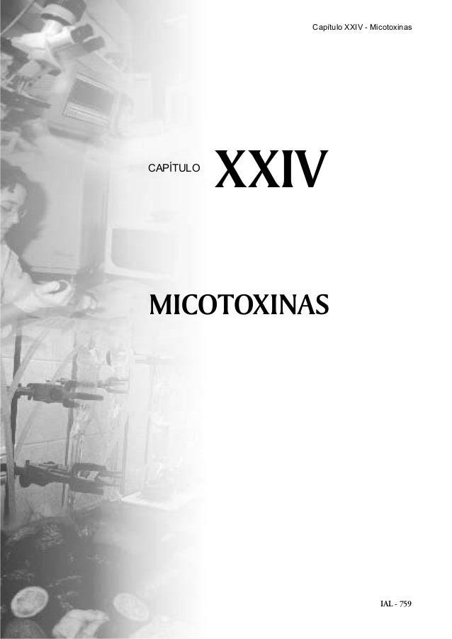 IAL - 759 MICOTOXINAS XXIVCAPÍTULO Capítulo XXIV - Micotoxinas
