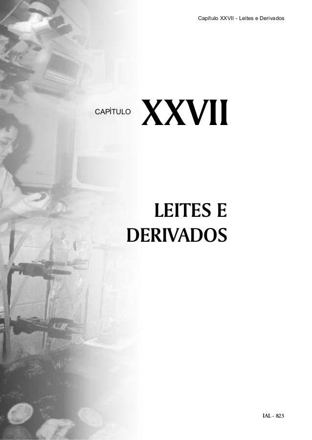 IAL - 823 LEITES E DERIVADOS XXVIICAPÍTULO Capítulo XXVII - Leites e Derivados