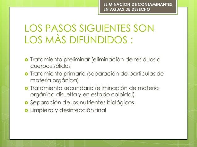 LOS PASOS SIGUIENTES SONLOS MÀS DIFUNDIDOS : Tratamiento preliminar (eliminación de residuos ocuerpos sólidos Tratamient...