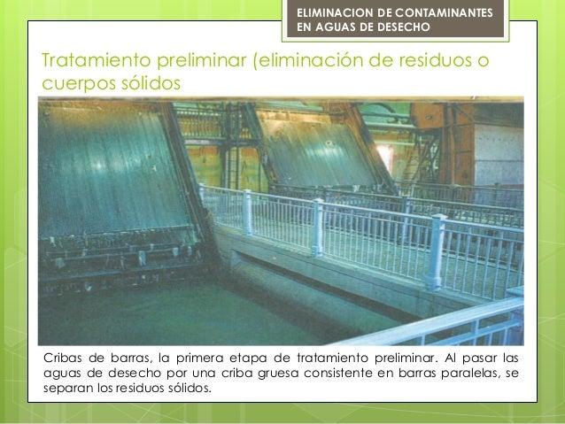 Tratamiento preliminar (eliminación de residuos ocuerpos sólidosCribas de barras, la primera etapa de tratamiento prelimin...