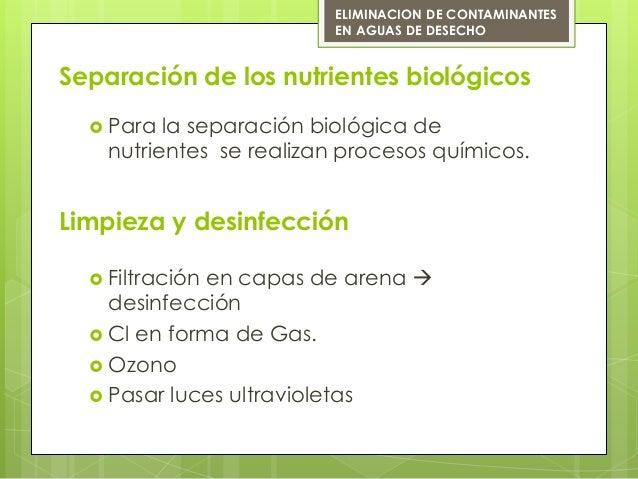 Separación de los nutrientes biológicos Para la separación biológica denutrientes se realizan procesos químicos.ELIMINACI...