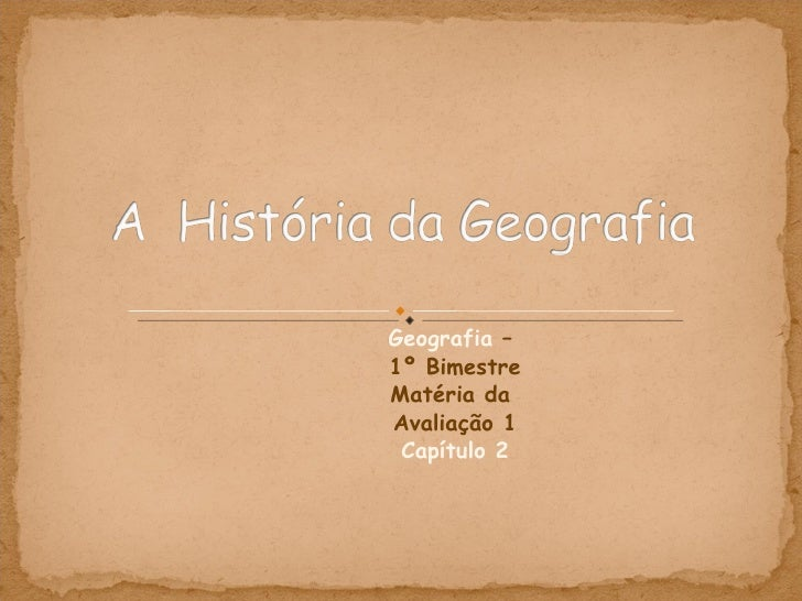 Geografia – 1º Bimestre Matéria da Avaliação 1  Capítulo 2