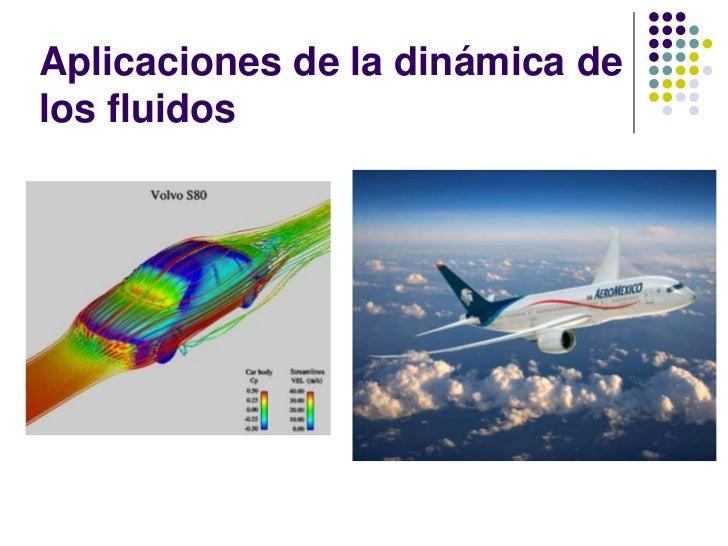 Aplicaciones de la dinámica delos fluidos