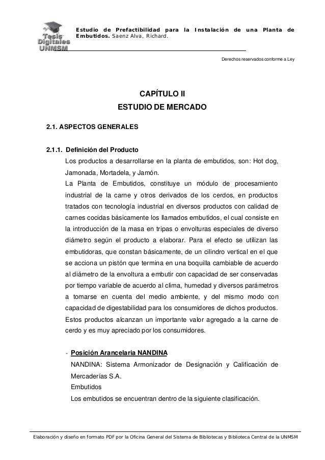 Estudio de Prefactibilidad para la Instalación de una Planta deEmbutidos. Saenz Alva, Richard.Derechos reservados conforme...