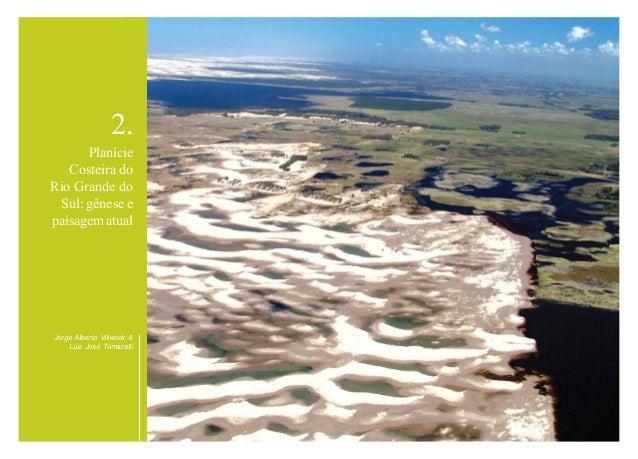 20Jorge Alberto Villwock &Luiz José Tomazelli2.PlanícieCosteira doRio Grande doSul: gênese epaisagem atual