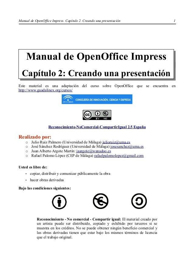 Manual de OpenOffice Impress. Capítulo 2. Creando una presentación 1Manual de OpenOffice ImpressCapítulo 2: Creando una pr...