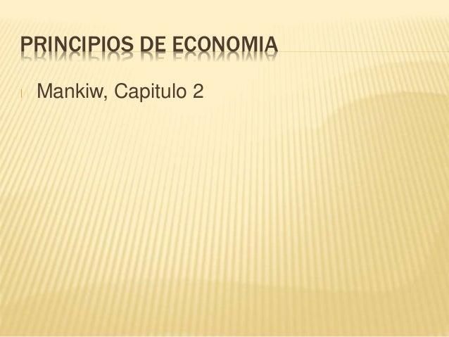 PRINCIPIOS DE ECONOMIA  Mankiw, Capitulo 2