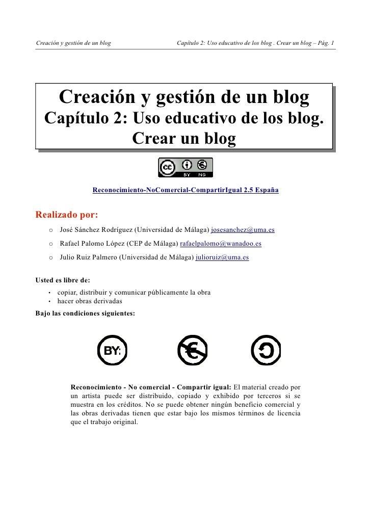 Creación y gestión de un blog                  Capítulo 2: Uso educativo de los blog . Crear un blog – Pág. 1        Creac...