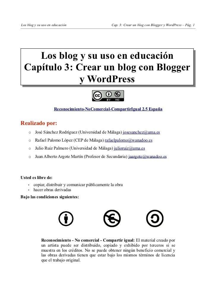 Los blog y su uso en educación                      Cap. 3: Crear un blog con Blogger y WordPress – Pág. 1     Los blog y ...