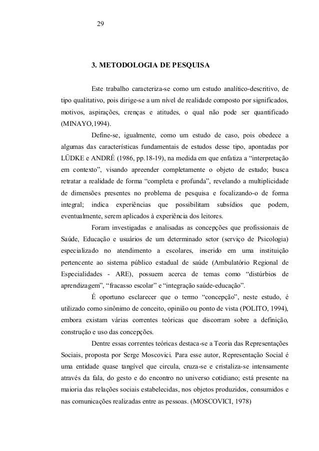 29            3. METODOLOGIA DE PESQUISA            Este trabalho caracteriza-se como um estudo analítico-descritivo, deti...