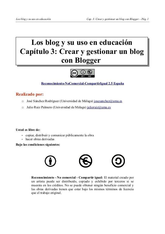 Los blog y su uso en educación                       Cap. 3: Crear y gestionar un blog con Blogger – Pág. 1     Los blog y...