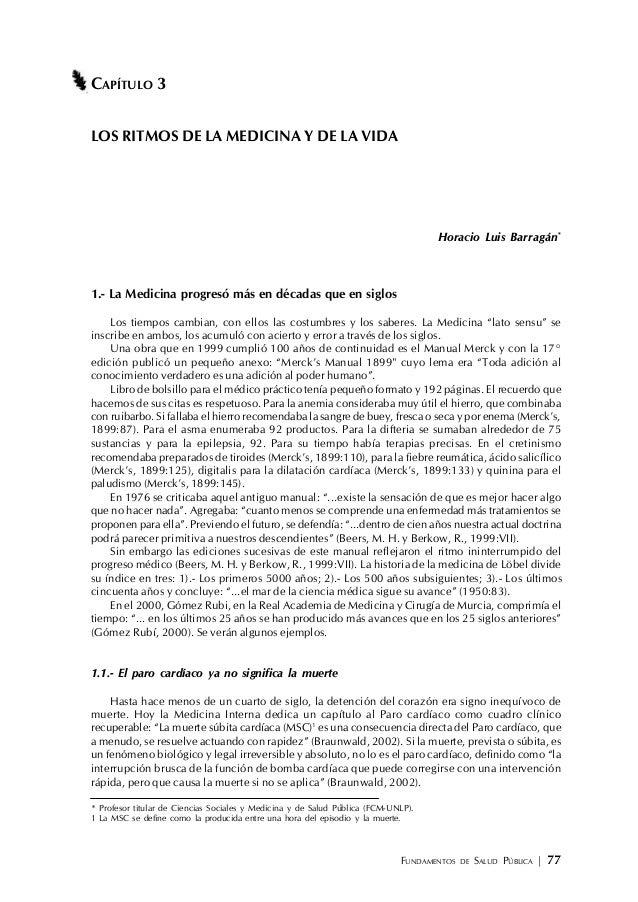 FUNDAMENTOS DE SALUD PÚBLICA | 77 CAPÍTULO 3 LOS RITMOS DE LA MEDICINA Y DE LA VIDA Horacio Luis Barragán* 1.- La Medicina...