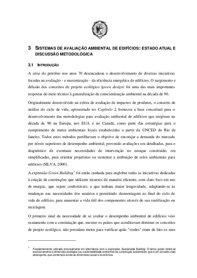 3 SISTEMAS DE AVALIAÇÃO AMBIENTAL DE EDIFÍCIOS: ESTADO ATUAL E DISCUSSÃO METODOLÓGICA 3.1  INTRODUÇÃO  A crise do petróleo...