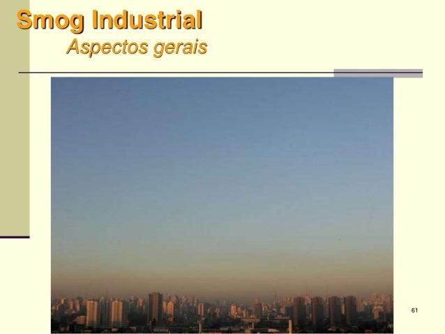 61 Smog Industrial Aspectos gerais