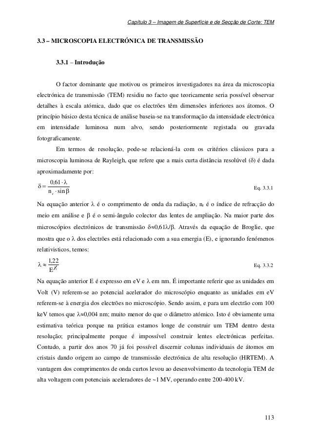 Capítulo 3 – Imagem de Superfície e de Secção de Corte: TEM 113 3.3 – MICROSCOPIA ELECTRÓNICA DE TRANSMISSÃO 3.3.1 – Intro...