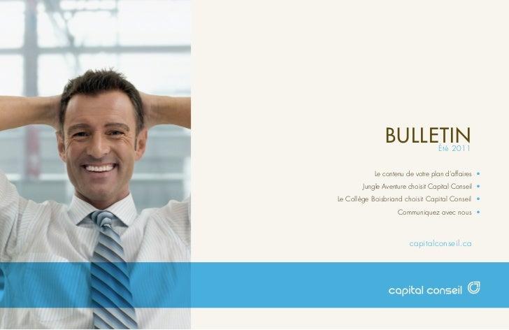 BULLETIN           Été 2011            Le contenu de votre plan d'affaires •        Jungle Aventure choisit Capital Consei...