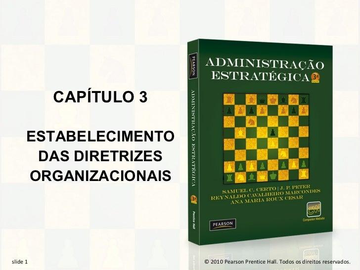 CAPÍTULO 3       ESTABELECIMENTO        DAS DIRETRIZES       ORGANIZACIONAISslide 1 1 slide 1  slide                  ©© 2...