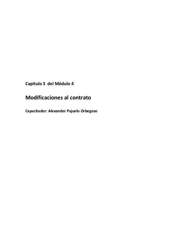 Capítulo3delMódulo4   Modificacionesalcontrato  Capacitador:AlexanderPajueloOrbegoso ...