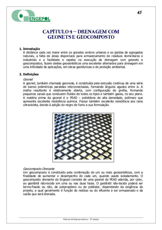Manual de Geossintéticos – 3ª edição 45 CAPÍTULO 4 – DRENAGEM COM GEONETS E GEOCOMPOSTO 1. Introdução A distância cada vez...