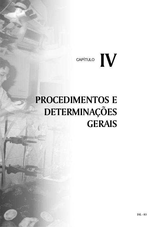 IAL - 83  CAPÍTULO IV  PROCEDIMENTOS E  DETERMINAÇÕES  GERAIS