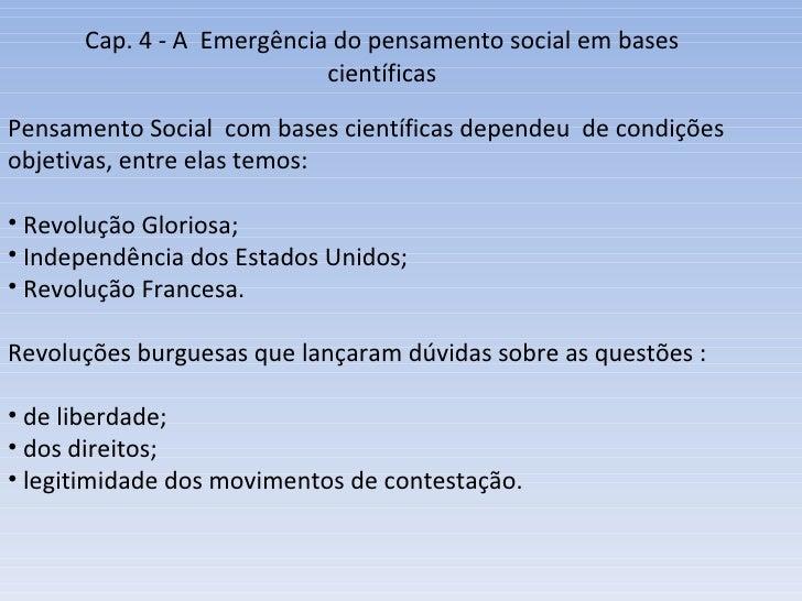 Cap. 4 - A  Emergência do pensamento social em bases científicas <ul><li>Pensamento Social  com bases científicas dependeu...