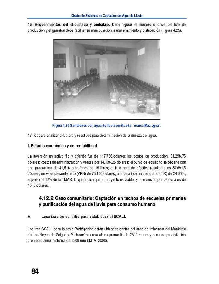 Diseño de Sistemas de Captación del Agua de Lluvia16. Requerimientos del etiquetado y embalaje. Debe figurar el número o c...
