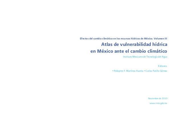 Efectos del cambio climático en los recursos hídricos de México. Volumen III             Atlas de vulnerabilidad hídrica  ...