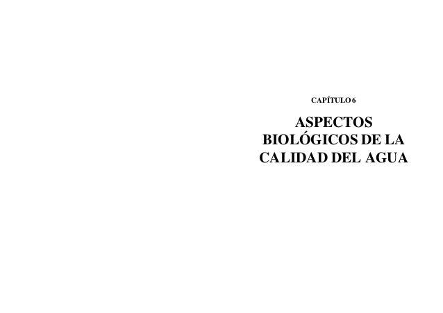 CAPÍTULO 6  ASPECTOS BIOLÓGICOS DE LA CALIDAD DEL AGUA