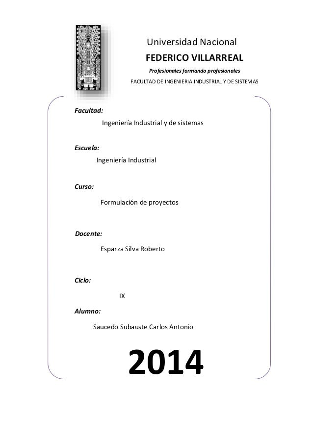 Universidad Nacional FEDERICO VILLARREAL Profesionales formando profesionales FACULTAD DE INGENIERIA INDUSTRIAL Y DE SISTE...