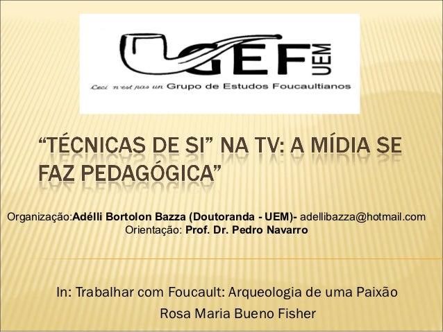 Organização:Adélli Bortolon Bazza (Doutoranda - UEM)- adellibazza@hotmail.com                      Orientação: Prof. Dr. P...