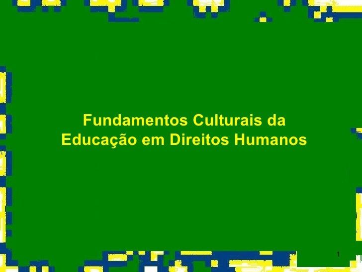 Fundamentos Culturais da Educação em Direitos Humanos