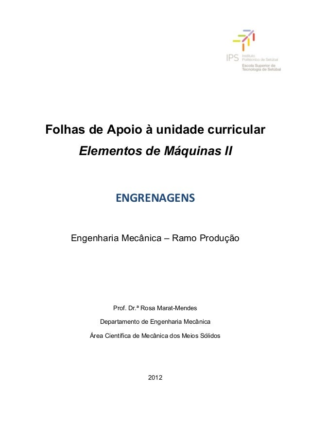 Folhas de Apoio à unidade curricular  Elementos de Máquinas II  ENGRENAGENS  Engenharia Mecânica – Ramo Produção  Prof. Dr...