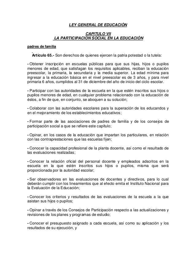LEY GENERAL DE EDUCACIÒN CAPITULO VII LA PARTICIPACION SOCIAL EN LA EDUCACIÒN padres de familia Artículo 65.- Son derechos...
