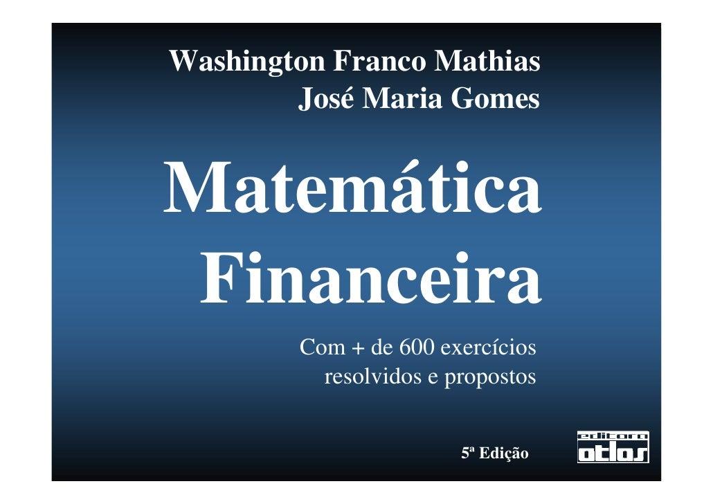 Washington Franco Mathias         José Maria Gomes   Matemática  Financeira         Com + de 600 exercícios           reso...