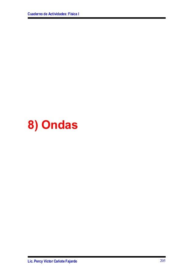 Cuaderno de Actividades: Física I8) OndasLic. Percy Víctor Cañote Fajardo 205