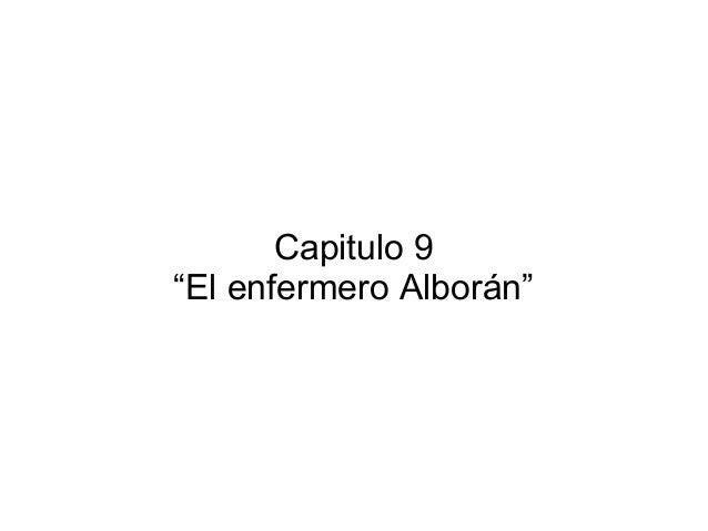"""Capitulo 9 """"El enfermero Alborán"""""""