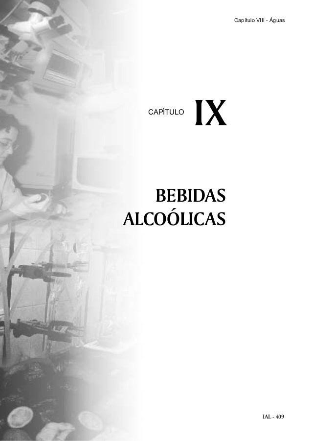 IAL - 409 Capítulo VIII - Águas BEBIDAS ALCOÓLICAS IXCAPÍTULO