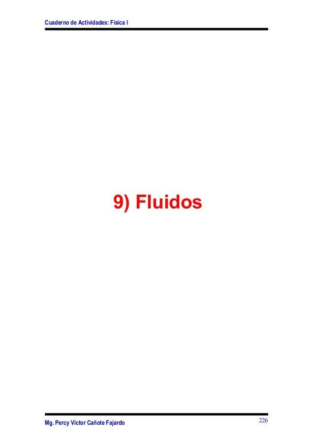 Cuaderno de Actividades: Física I9) FluidosMg. Percy Víctor Cañote Fajardo 226