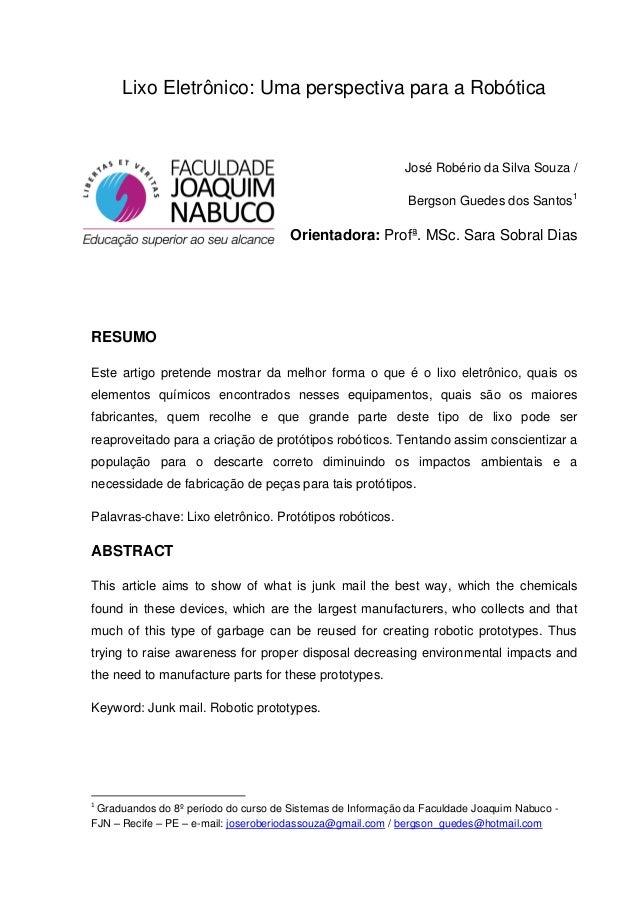 Lixo Eletrônico: Uma perspectiva para a Robótica  José Robério da Silva Souza / Bergson Guedes dos Santos1  Orientadora: P...