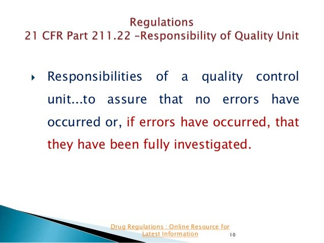   Responsibilities  of  a  quality  control  unit...to assure that no errors have occurred or, if errors have occurred, t...