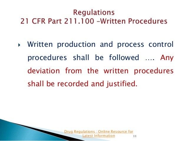   Written production and process control procedures shall be followed …. Any deviation from the written procedures  shall...