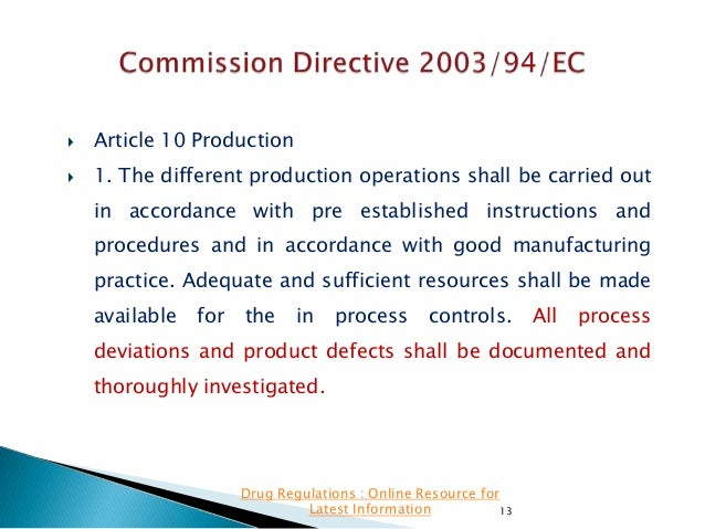   Article 10 Production    1. The different production operations shall be carried out in accordance with pre establishe...