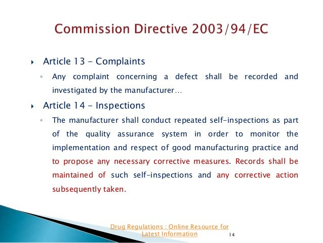 Article 13 - Complaints    ◦  Any complaint concerning a defect shall be recorded and investigated by the manufacturer…  ...