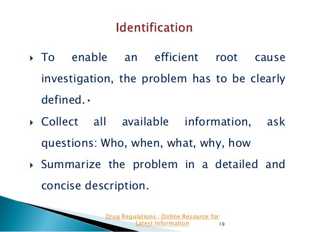   To  enable  an  efficient  root  cause  investigation, the problem has to be clearly defined.•   Collect  all  availab...