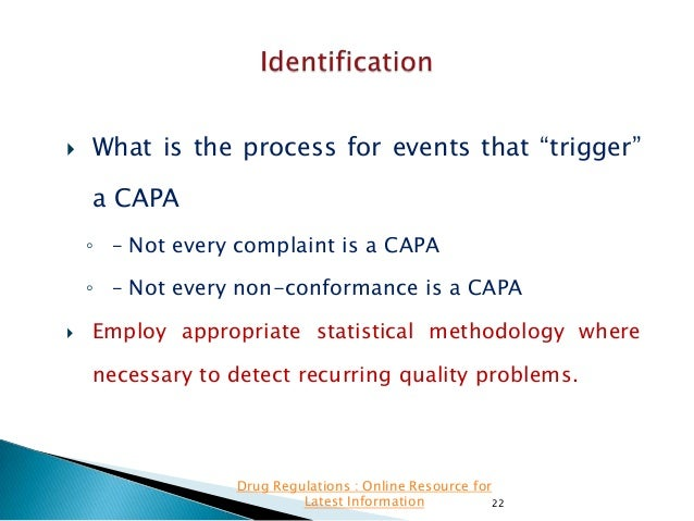 """  What is the process for events that """"trigger""""  a CAPA ◦ – Not every complaint is a CAPA ◦ – Not every non-conformance i..."""
