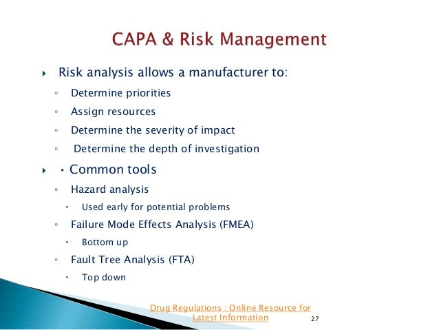 Risk analysis allows a manufacturer to:    ◦  Determine priorities  ◦  Assign resources  ◦  Determine the severity of imp...
