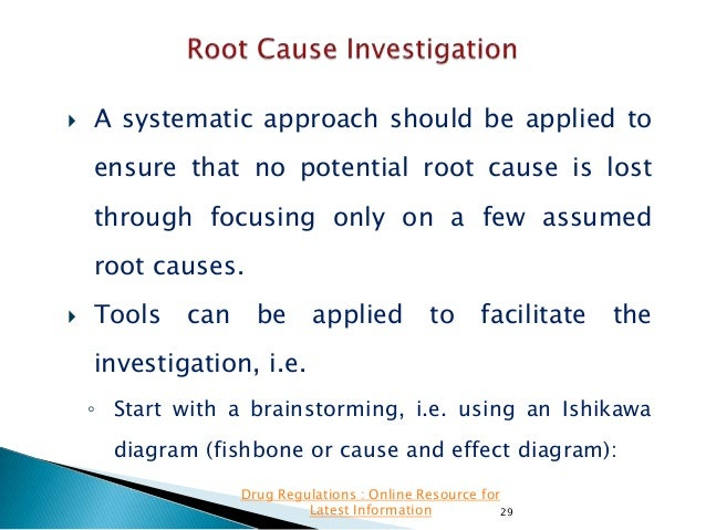   A systematic approach should be applied to ensure that no potential root cause is lost through focusing only on a few a...