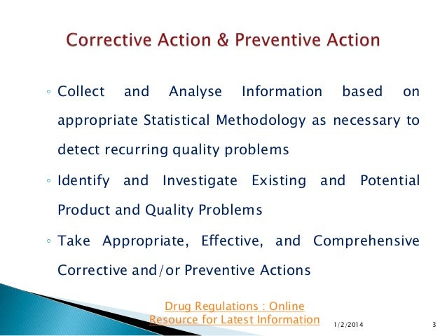 ◦ Collect  and  Analyse  Information  based  on  appropriate Statistical Methodology as necessary to detect recurring qual...